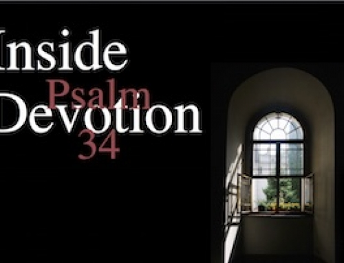 Inside Devotion: Fearing the Lord (Psalm 34:4-14)
