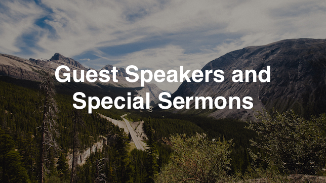 Guest Speakers and Special Sermons